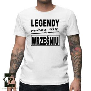 Legendy rodzą się we wrześniu męska koszulki prezent na urodzinyLegendy rodzą się we wrześniu męska koszulki prezent na urodziny
