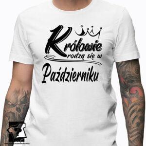 Prezent koszulka z nadrukiem królowie rodzą się w październiku