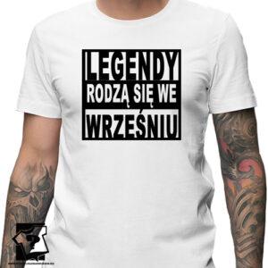 Prezent na urodziny koszulka z nadrukiem legendy rodzą się we wrześniu