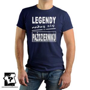 T-shirt urodzinowy legendy rodzą się w październiku koszulka z nadrukiem prezent