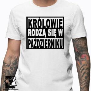 T-shirt z nadrukiem królowie rodzą się w październiku dla chłopaka