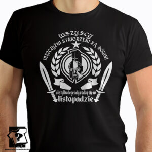 Ale tylko legendy rodzą się w listopadzie prezent koszulki z nadrukiem