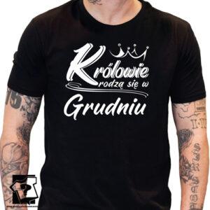 Koszulka dla chłopaka prezent na 18 20 30 40 50 urodziny królowie rodzą się w grudniu koszulka z nadrukiem