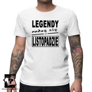 Koszulka z nadrukiem dla legendy urodzonej w listopadzie prezent na urodziny