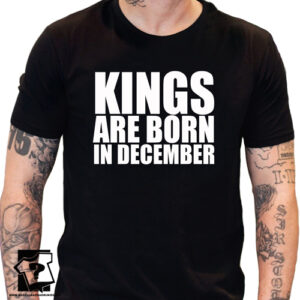 Koszulka kings are born in December dla chłopaka prezent