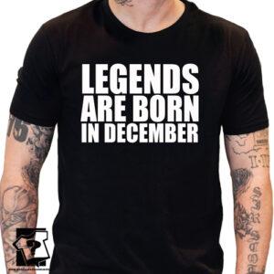 Koszulka legends are born in December dla chłopaka śmieszny prezent na urodziny