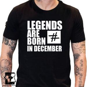 Legends are born in December koszulka z nadrukiem dla chłopaka prezent