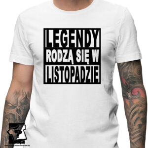 Legendy rodzą się w listopadzie męska koszulka na prezent
