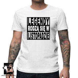 Legendy rodzą się w listopadzie męska koszulka na prezent urodzinowy