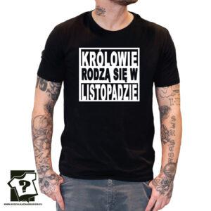 Tylko królowie rodzą się w listopadzie koszulka śmieszny prezent na urodziny