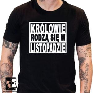 Tylko królowie rodzą się w listopadzie koszulki śmieszny prezent na urodziny