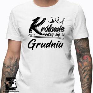 Prezent na urodziny koszulka z nadrukiem dla chłopaka królowie rodzą się w grudniu